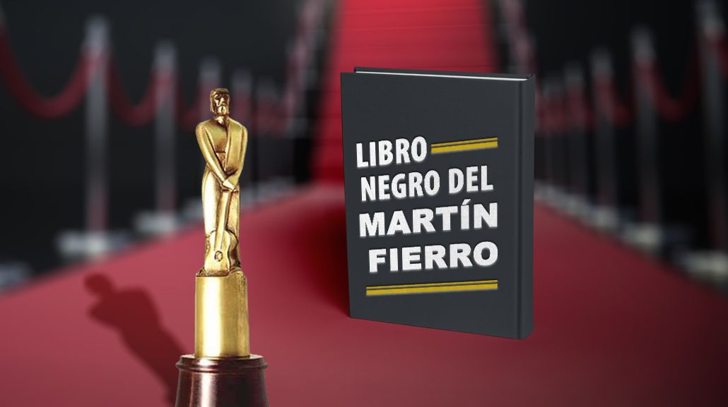 El libro negro de los Martín Fierro 2016: todo lo que querés saber y nadie te contó
