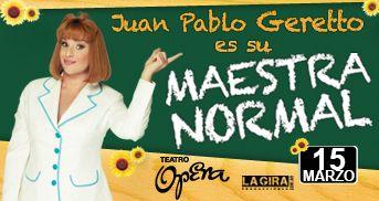 Juan Pablo Geretto se va de gira con La maestrea normal